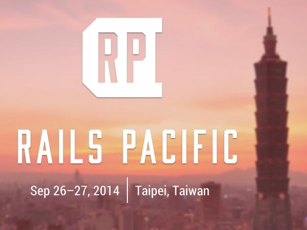 Rails Pacific 年會即將在台北舉辦,升級到很厲害的開發者,你不容錯過