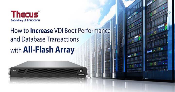 如何利用全快閃記憶體儲存陣列(All-Flash  Array)提高 VDI Boot 效能及資料庫執行速度