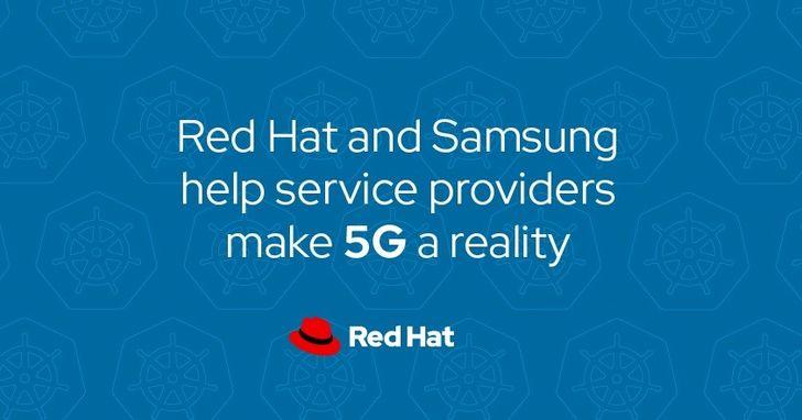 紅帽攜手三星,以開源助力電信服務供應商推動5G落地應用